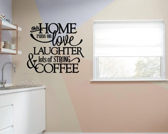 This Home Runs on Love, Laughter and Strong Coffee,Wall Art, Decal, Wall Vinyl, Removable Wall Art for Kitchen and Dining Room