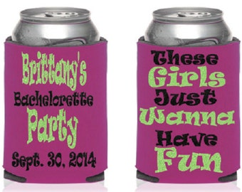 These girls just wanna have fun KOOZIE® or Can holder, Bachelorette party KOOZIE®, Custom KOOZIE®, Personalized Can Holders