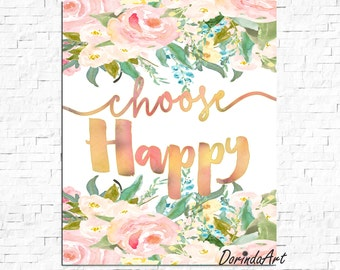 Choose Happy Printable Art Pink and gold Watercolor flower wall art Inspirational quote Print 5x7 8x10 11x14 16x20  Floral Typography sign