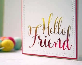 Hello Friend Foil Finished Greeting Card