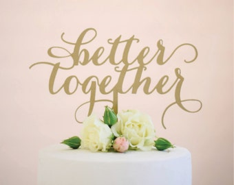 better together : wedding cake topper