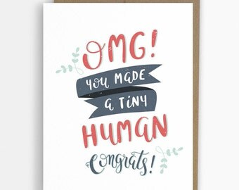 OMG You Made a Tiny Human, funny cards, congratulations card, new baby, pregnancy