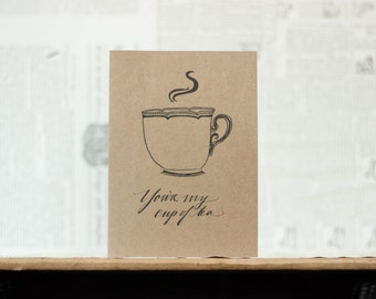 You're my Cup of Tea : Brown Kraft Paper Card