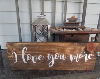 I love you more sign, wedding decor, personalized love sign, custom sign, love sign decor, outdoor decor, baby room decor