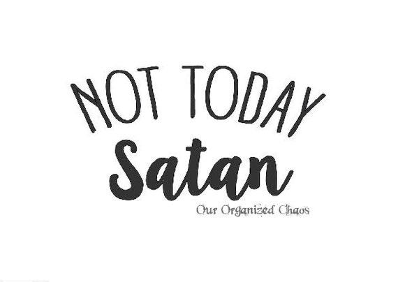 Not Today Satan Svg Download
