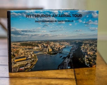 Pittsburgh: An Aerial Tour - A coffee table book by Dave DiCello