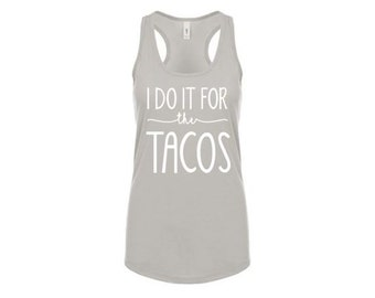 I Do It For The Tacos / Workout Racerback Tank