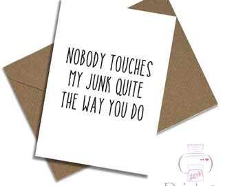 Girlfriend birthday card / Nobody touches my junk quite the way you do / funny / rude / wife / anniversary / Valentine's