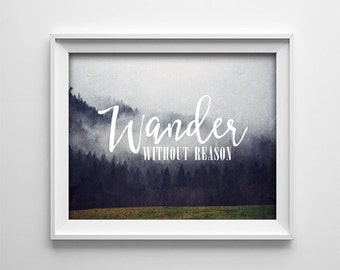 """INSTANT DOWNLOAD 8X10"""" printable digital art - Wander without reason - Rustic - Travel - Brown grey - Nature - Adventure - Inspirational"""