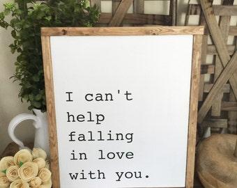 I cant help falling in love custom wood framed sign