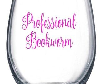 Professional Bookworm Wine Glass // Professional Bookworm Glass   // Professional Bookworm