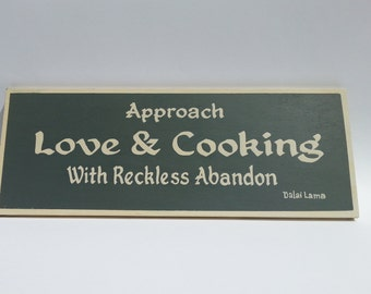 Approach Love & Cooking With Reckless Abandon (Dalai Lama) - Hand painted decorative wooden sign Grey and Cream 40 cm  x 15 cm FREE SHIPPING