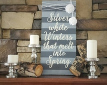 SALE!!!  Silver White Winters that Melt into Spring - Winter wall decor - Hand painted Wooden Sign for Winter