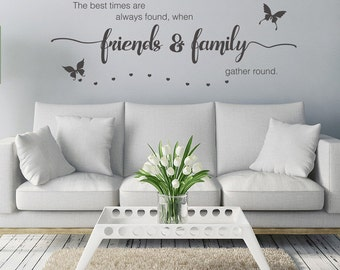 The best times are always found when friends and family gather round, living room, bedroom, hallway, decorating, decorative wall design