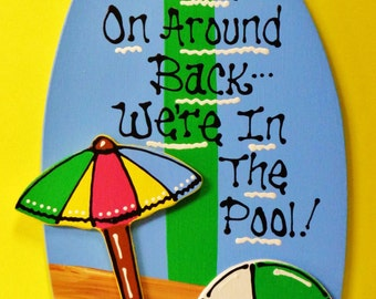 Come On Around Back We're In The Pool SURFBOARD SIGN Deck Tropical Hot Tub Plaque Handcrafted Handpainted