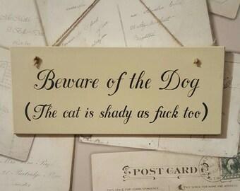 Handmade profanity Beware of the dog sign