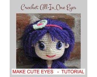 PATTERN - Eyes for Amigurumi Dolls - Crochet Doll - Photo Tutorial - PDF