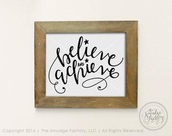 Believe Printable File, Believe And Achieve Wall Art, Motivational Print, Inspirational DIY Print, Hand Lettered Wall Art Printable File