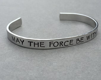 May the Force Be With You - Hand Stamped Aluminum Bracelet