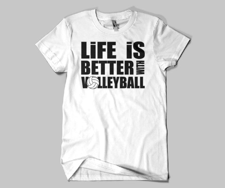 Volleyball shirts life is better with volleyball shirt funny for Life is good volleyball t shirt