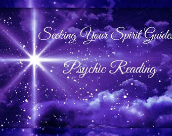 Seeking Your Spirit Guides?  Psychic Reading