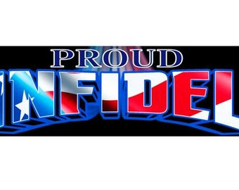 "Proud Infidel Bumper Stickers - Multi-packs - Anti Hillary stickers 9.5"" wide Trump Tea Party Republican"