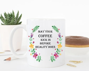 May your coffee mug, funny mug, funny coffee cup