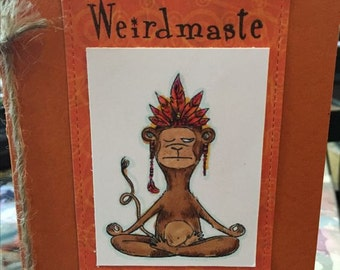 Weirdmaste Card - the weirdness in me honors the weirdness in you
