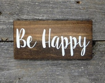 "Rustic Hand Painted ""Be Happy"" Wood Sign"