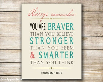 PRINTABLE ART You Are Braver Than You Believe Childrens Wall Art Christopher Robin Quote Winnie The Pooh Kids Nursery Wall Art