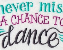 CHANCE TO DANCE Machine Embroidered Wording Panel  Never Miss A Chance To Dance Quilt Block