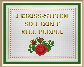 Cross-Stitch Embroidery Color Pattern with DMC codes in PDF format - I Cross-stitch so I Don't Kill People Funny Quote