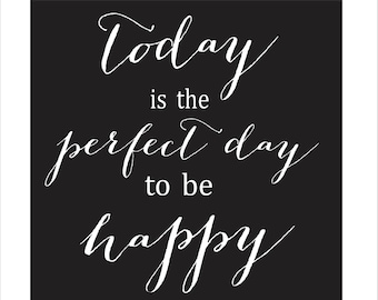 Today is the perfect day to be happy! Steel wall art