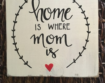 Gifts for mom-Mom signs-Home is where mom is-rustic wood sign-ivory sign-mom sign-mom gift