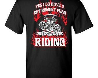 Yes I Do Have a Retirement Plan I Plan Go Riding Motorcycle PRINTED on the BACK Men's Tee Shirt 1352