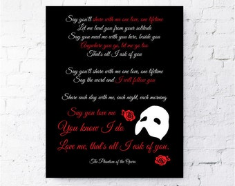 Say you'll share with me one love one lifetime. Andrew Lloyd Webber, The Phantom Of the Opera Quote Print.  All Prints BUY 2 GET 1 FREE!