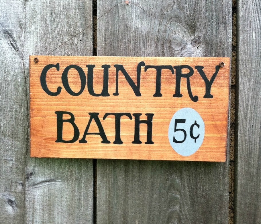 Wood Sign Sayings Rustic Sign Country Bath Country Decor