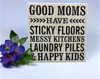 Good moms - saying, quote, 6 x 6 tile with stand, inspirational, mother's day
