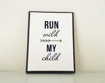 Run Wild My Child wood sign