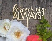 Forever My Always Cake Topper. Gold or Silver. Cute Wedding Cake Topper.