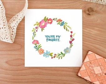 Valentine's Day Printable Floral Card - You're My Favorite - Instant Download