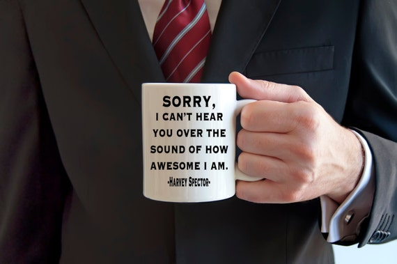 Sorry, I can't hear you over the sound of how awesome I am | Suits TV Show | Message Mugs | 11 oz.