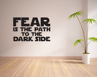 Fear Is The Path To The Dark Side Vinyl Wall Decal