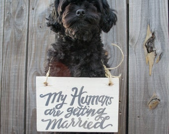 My Humans are Getting Married Dog Wood Sign Engagement Photo Prop