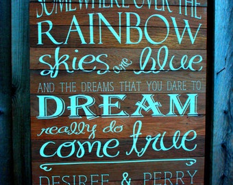 """Custom Rustic Wedding Sign: Somewhere Over The Rainbow Skies Are Blue, And The Dreams That You Dare To Dream Really Do Come True 18""""x24"""""""