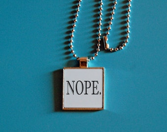 Nope pendant, just nope, funny jewelry, silver necklace, square jewelry, sarcasm, statement necklace, novelty pendant, funny necklace