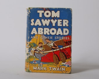 Tom Sawyer Abroad, 1924 Publication, Mark Twain, Mark Twain's Tom Sawyer Abroad, Vintage Classic, Vintage Tom Sawyer Abroad