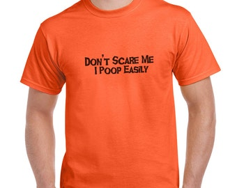 Don't Scare Me I Poop Easily Halloween Costume Funny T-Shirt or Tank Gift