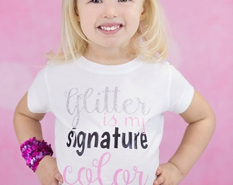 Glitter is my Signature Color Onesie or Shirt 0-24 Months 2T-10/12