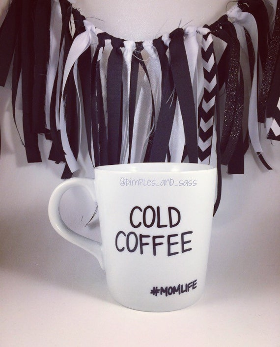 Cold Coffee #MOMLIFE Mug | #DADLIFE | Funny Mug for Mom | New Mom Gift | First Mother's Day | Gift for Her |